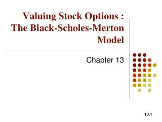 Valuing Stock Options : The Black-Scholes-Merton Model