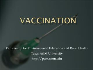 Partnership for Environmental Education and Rural Health Texas A&M University peer.tamu