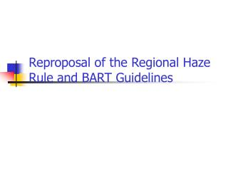 Reproposal of the Regional Haze Rule and BART Guidelines