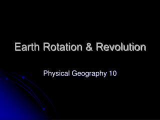 Earth Rotation & Revolution