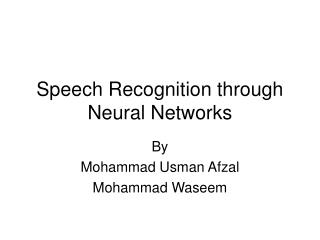 Speech Recognition through Neural Networks