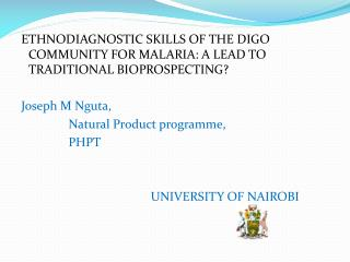 ETHNODIAGNOSTIC SKILLS OF THE DIGO COMMUNITY FOR MALARIA: A LEAD TO TRADITIONAL BIOPROSPECTING?