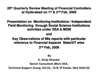 20 th  Quarterly Review Meeting of Financial Controllers at Hyderabad on 1 st  & 2 nd  Feb. 2009