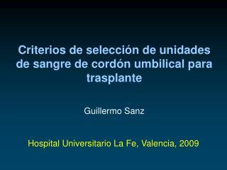 Criterios de selección de unidades de sangre de cordón umbilical para trasplante