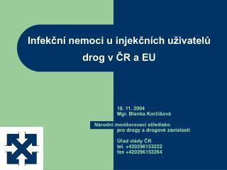 Infekční nemoci u injekčních uživatelů drog v ČR a EU