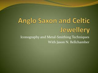 Anglo Saxon and Celtic Jewellery
