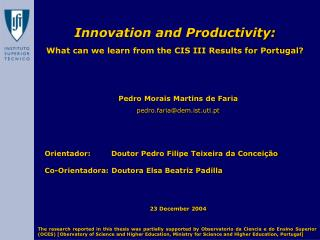 Innovation and Productivity: What can we learn from the CIS III Results for Portugal?