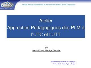 Atelier Approches Pédagogiques des PLM à l'UTC et l'UTT