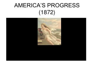 AMERICA'S PROGRESS (1872)