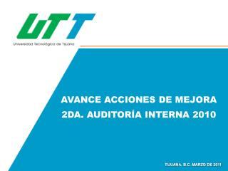 AVANCE ACCIONES DE MEJORA  2DA. AUDITORÍA INTERNA 2010