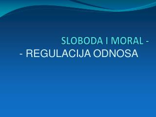 SLOBODA I MORAL -