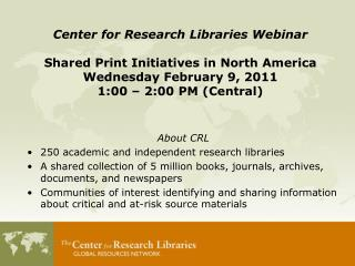 About CRL 250 academic and independent research libraries