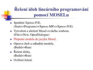 Řešení úloh lineárního programování  pomocí MOSELu