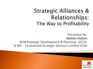 Strategic Alliances & Relationships: The Way to Profitability