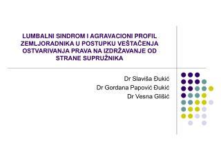 Dr Slaviša Đukić   Dr Gordana Papović Đukić Dr Vesna Glišić