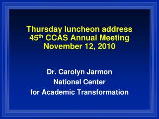 Thursday luncheon address 45th CCAS Annual Meeting November 12, 2010