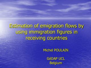Estimation of emigration flows by using immigration figures in receiving countries