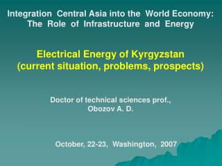Integration  Central Asia into the  World Economy :  The  Role  of  Infrastructure  and  Energy