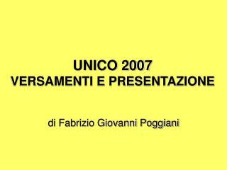 UNICO 2007 VERSAMENTI E PRESENTAZIONE