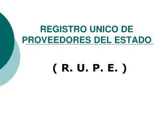 REGISTRO UNICO DE PROVEEDORES DEL ESTADO