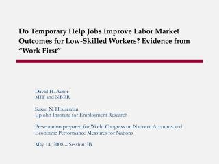 David H. Autor MIT and NBER Susan N. Houseman Upjohn Institute for Employment Research
