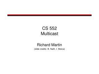 CS 552  Multicast