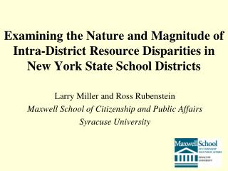 Larry Miller and Ross Rubenstein Maxwell School of Citizenship and Public Affairs