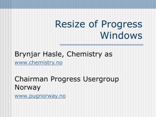 Resize of Progress Windows
