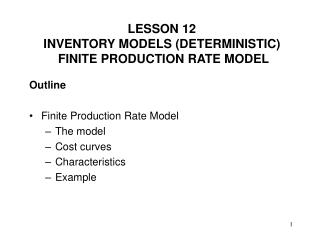 Outline Finite Production Rate Model The model Cost curves Characteristics Example