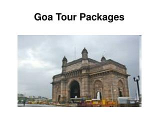 Goa Tour Packages - See the sight that will surely leave you