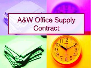 A&W Office Supply Contract