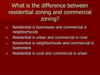 What is the difference between residential zoning and commercial zoning?