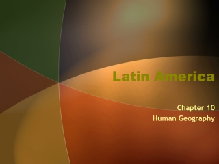Chapter 10 The Human Geography of Latin America