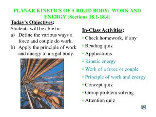 PLANAR KINETICS OF A RIGID BODY:  WORK AND ENERGY (Sections 18.1-18.4)