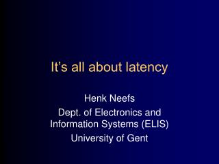 It's all about latency