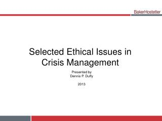 Selected Ethical Issues in  Crisis Management