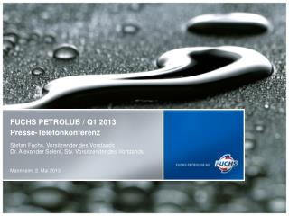 FUCHS PETROLUB / Q1 2013 Presse-Telefonkonferenz