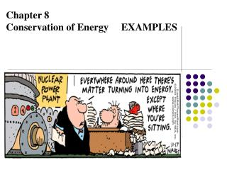 Chapter 8 Conservation of Energy     EXAMPLES