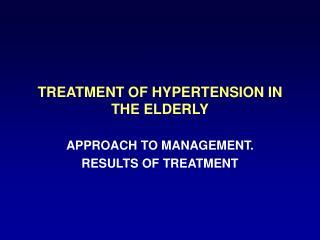 TREATMENT OF HYPERTENSION IN THE ELDERLY