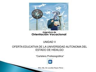 UNIDAD V OFERTA EDUCATIVA DE LA UNIVERSIDAD AUTONOMA DEL ESTADO DE HIDALGO