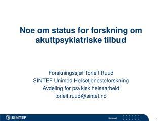 Noe om status for forskning om akuttpsykiatriske tilbud