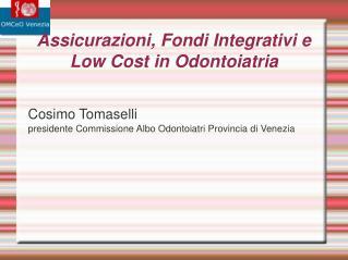 Assicurazioni, Fondi Integrativi e Low Cost in Odontoiatria