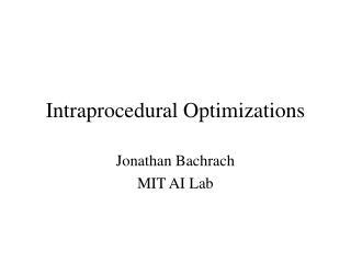 Intraprocedural Optimizations