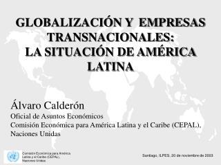 GLOBALIZACI�N Y  EMPRESAS TRANSNACIONALES:  LA SITUACI�N DE AM�RICA LATINA