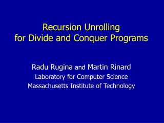 Recursion Unrolling  for Divide and Conquer Programs