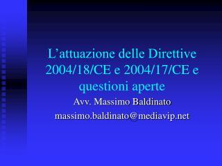 L'attuazione delle Direttive 2004/18/CE e 2004/17/CE e questioni aperte