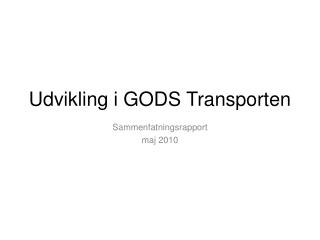 Udvikling i GODS Transporten