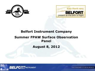 Belfort Instrument Company Summer FPAW Surface Observation Panel August 8, 2012