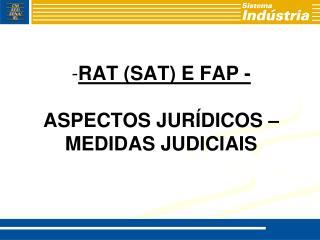 RAT (SAT) E FAP - ASPECTOS JURÍDICOS – MEDIDAS JUDICIAIS