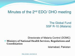 Minutes of the 2 nd  EDO/ DHO meeting The Global Fund SSF R-10 (Malaria)